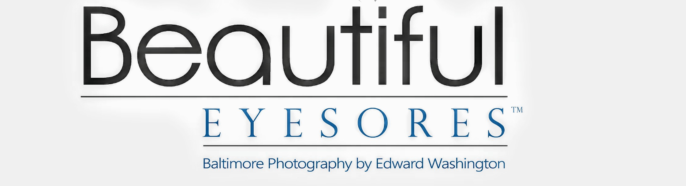 BEAUTIFUL EYESORES®